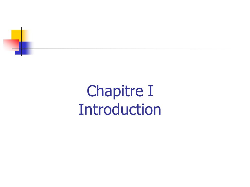 Chapitre I Introduction