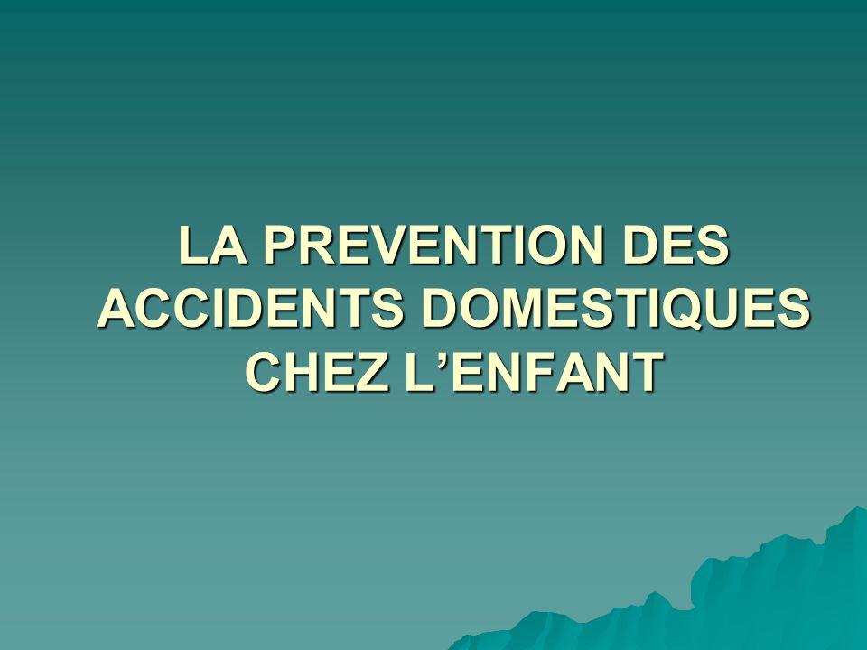 LA PREVENTION DES ACCIDENTS DOMESTIQUES CHEZ LENFANT
