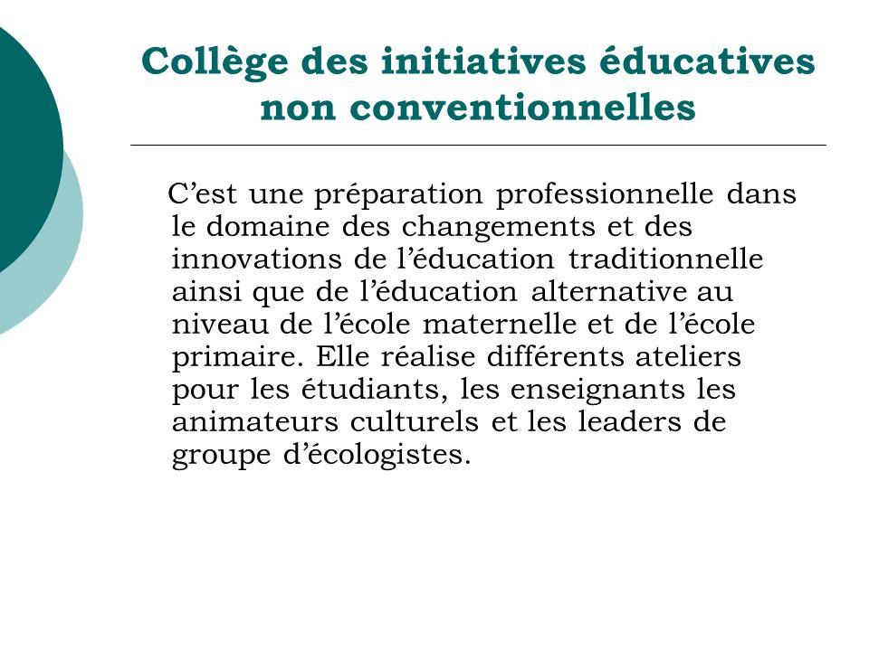 Collège des initiatives éducatives non conventionnelles Cest une préparation professionnelle dans le domaine des changements et des innovations de léd