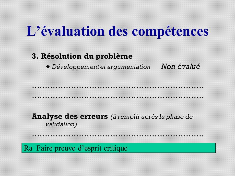 Lévaluation des compétences 3. Résolution du problème Développement et argumentation Non évalué ………………………………………………………… Analyse des erreurs (à remplir