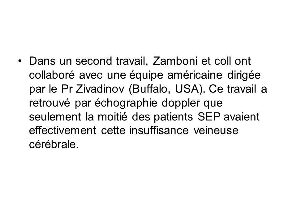 Dans un second travail, Zamboni et coll ont collaboré avec une équipe américaine dirigée par le Pr Zivadinov (Buffalo, USA). Ce travail a retrouvé par