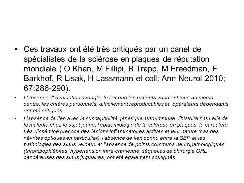 Ces travaux ont été très critiqués par un panel de spécialistes de la sclérose en plaques de réputation mondiale ( O Khan, M Fillipi, B Trapp, M Freed