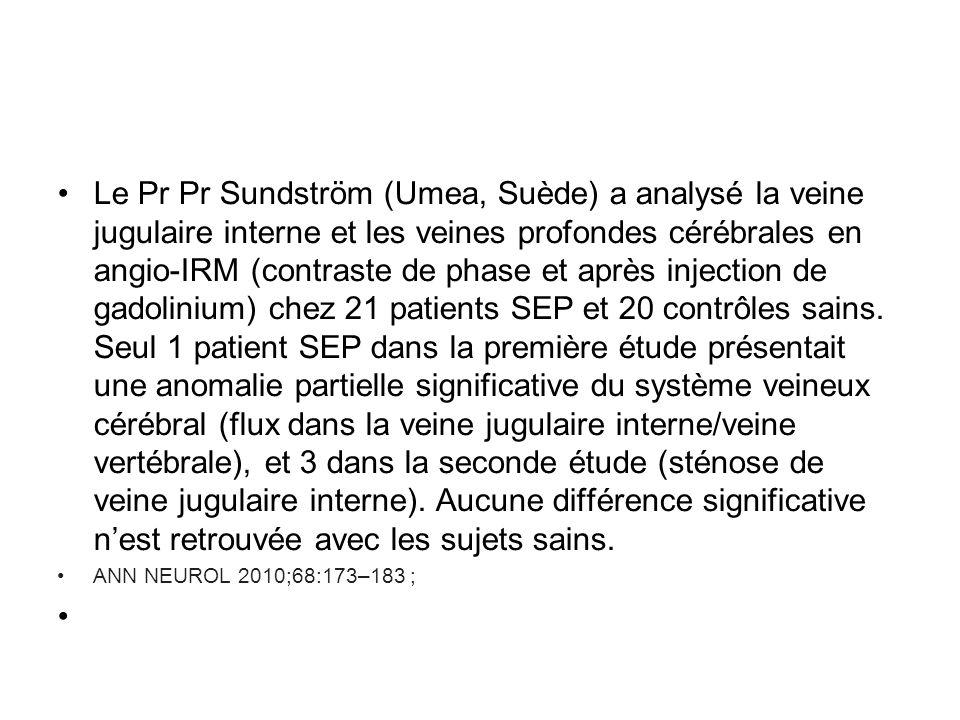 Le Pr Pr Sundström (Umea, Suède) a analysé la veine jugulaire interne et les veines profondes cérébrales en angio-IRM (contraste de phase et après inj