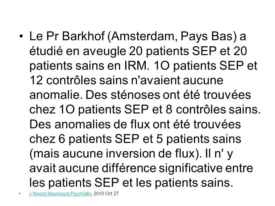 Le Pr Barkhof (Amsterdam, Pays Bas) a étudié en aveugle 20 patients SEP et 20 patients sains en IRM. 1O patients SEP et 12 contrôles sains n'avaient a