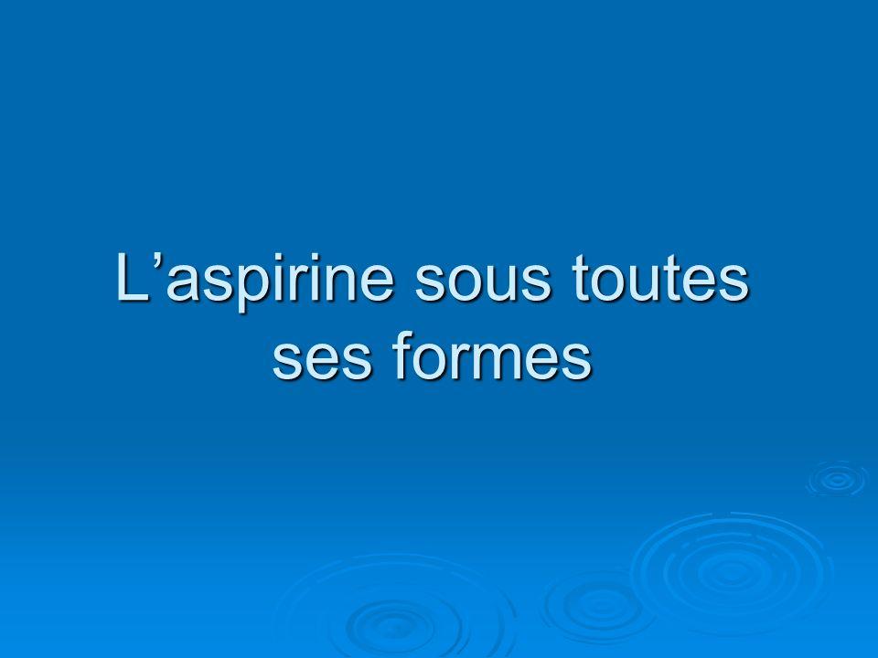 Laspirine sous toutes ses formes