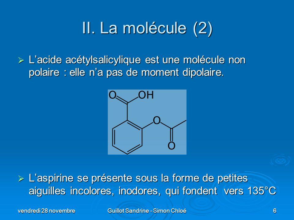 II. La molécule (2) Lacide acétylsalicylique est une molécule non polaire : elle na pas de moment dipolaire. Lacide acétylsalicylique est une molécule