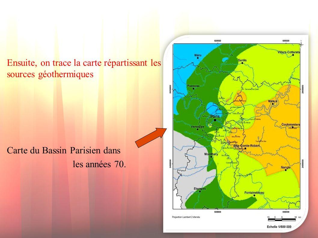 Ensuite, on trace la carte répartissant les sources géothermiques Carte du Bassin Parisien dans les années 70.
