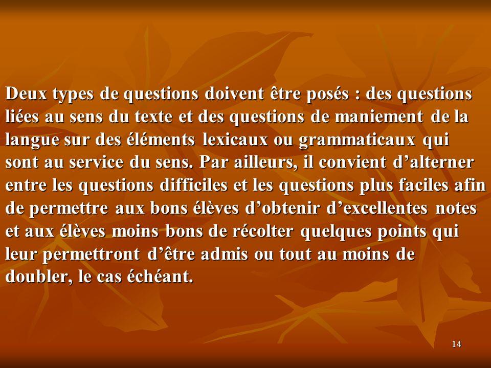 14 Deux types de questions doivent être posés : des questions liées au sens du texte et des questions de maniement de la langue sur des éléments lexic
