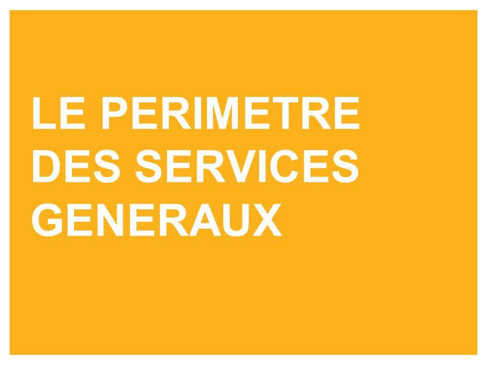 LE PERIMETRE DES SERVICES GENERAUX