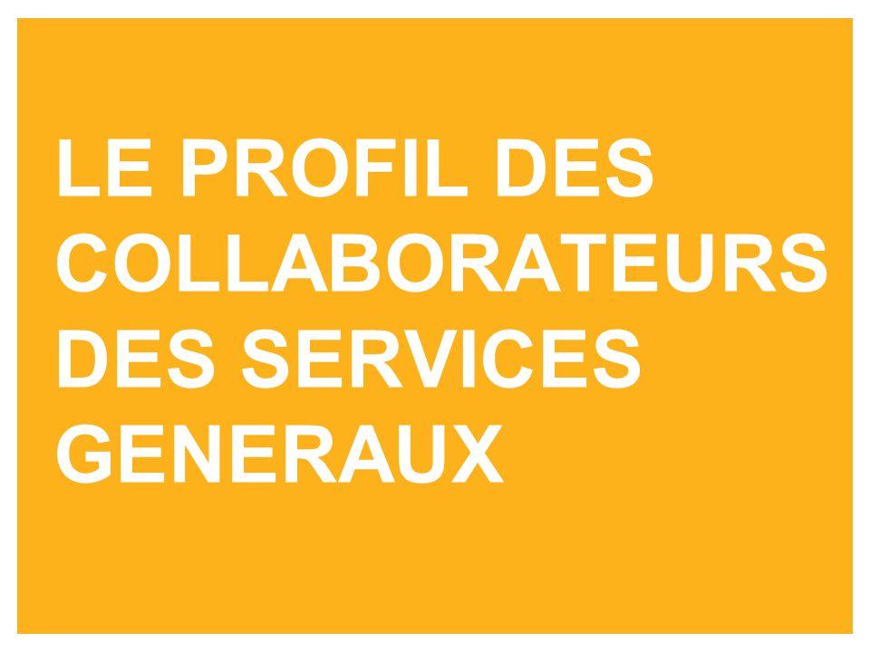 LE PROFIL DES COLLABORATEURS DES SERVICES GENERAUX
