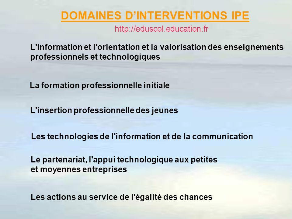 L'information et l'orientation et la valorisation des enseignements professionnels et technologiques La formation professionnelle initiale L'insertion