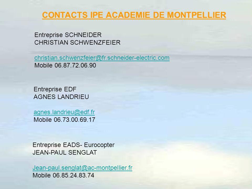 CONTACTS IPE ACADEMIE DE MONTPELLIER Entreprise SCHNEIDER CHRISTIAN SCHWENZFEIER christian.schwenzfeier@fr.schneider-electric.com Mobile 06.87.72.06.9