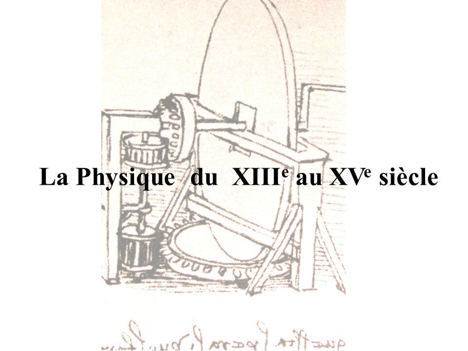 La Physique du XIII e au XV e siècle