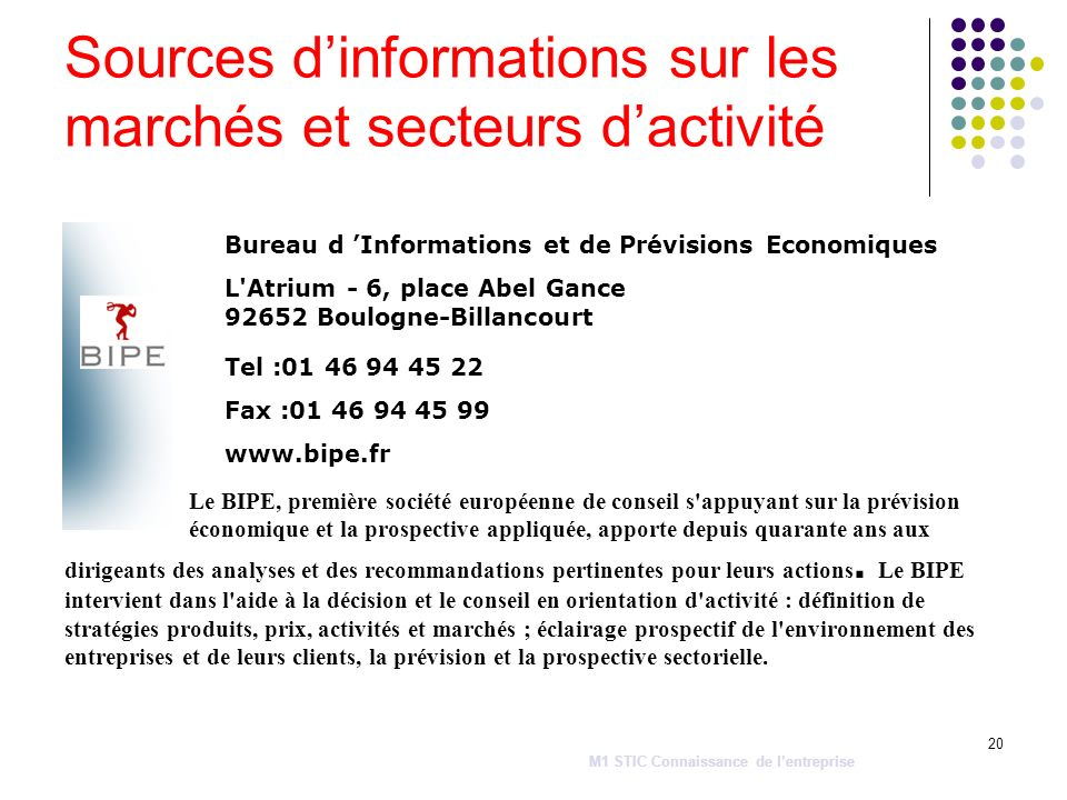 20 Sources dinformations sur les marchés et secteurs dactivité Bureau d Informations et de Prévisions Economiques L'Atrium - 6, place Abel Gance 92652