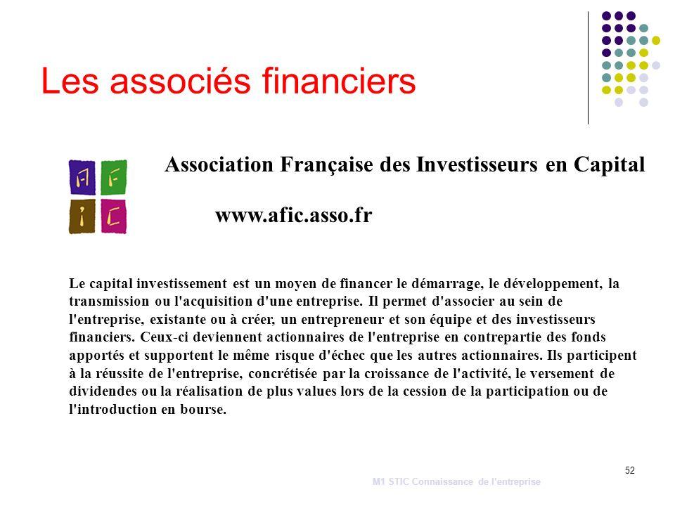 52 Les associés financiers Le capital investissement est un moyen de financer le démarrage, le développement, la transmission ou l'acquisition d'une e