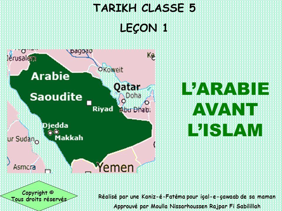 TARIKH CLASSE 5 LEÇON 1 Réalisé par une Kaniz-é-Fatéma pour içal-e-çawaab de sa maman Approuvé par Moulla Nissarhoussen Rajpar Fi Sabilillah Copyright