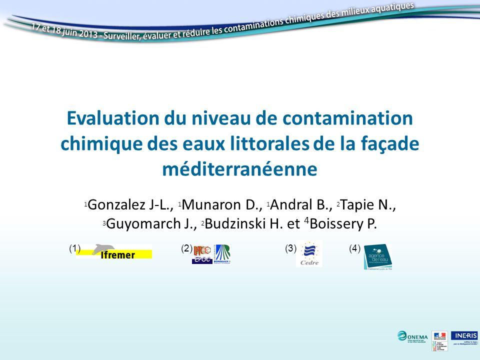 Evaluation du niveau de contamination chimique des eaux littorales de la façade méditerranéenne 1 Gonzalez J-L., 1 Munaron D., 1 Andral B., 2 Tapie N.