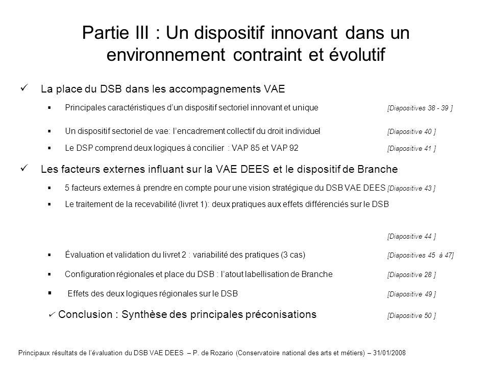 Partie III : Un dispositif innovant dans un environnement contraint et évolutif La place du DSB dans les accompagnements VAE Principales caractéristiq