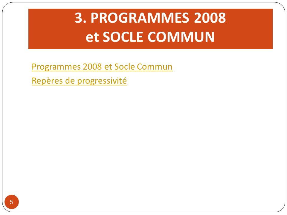 3. PROGRAMMES 2008 et SOCLE COMMUN Programmes 2008 et Socle Commun Repères de progressivité 5