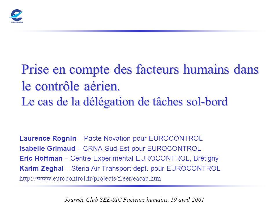 Prise en compte des facteurs humains dans le contrôle aérien. Le cas de la délégation de tâches sol-bord Laurence Rognin – Pacte Novation pour EUROCON