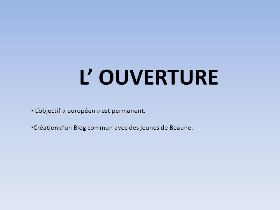 L OUVERTURE Lobjectif « européen » est permanent.
