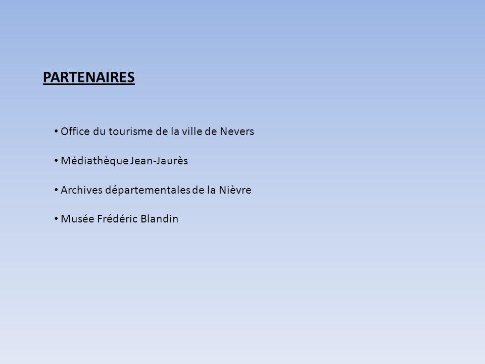 PARTENAIRES Office du tourisme de la ville de Nevers Médiathèque Jean-Jaurès Archives départementales de la Nièvre Musée Frédéric Blandin