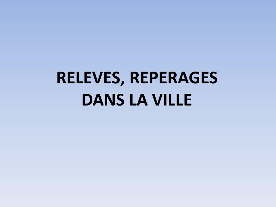 RELEVES, REPERAGES DANS LA VILLE