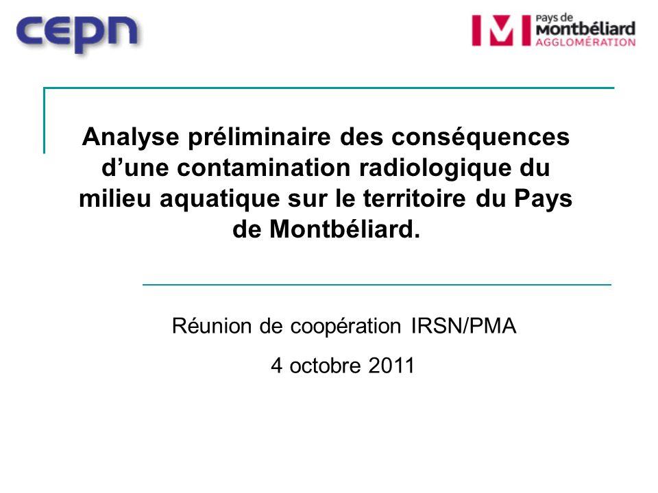Analyse préliminaire des conséquences dune contamination radiologique du milieu aquatique sur le territoire du Pays de Montbéliard. Réunion de coopéra