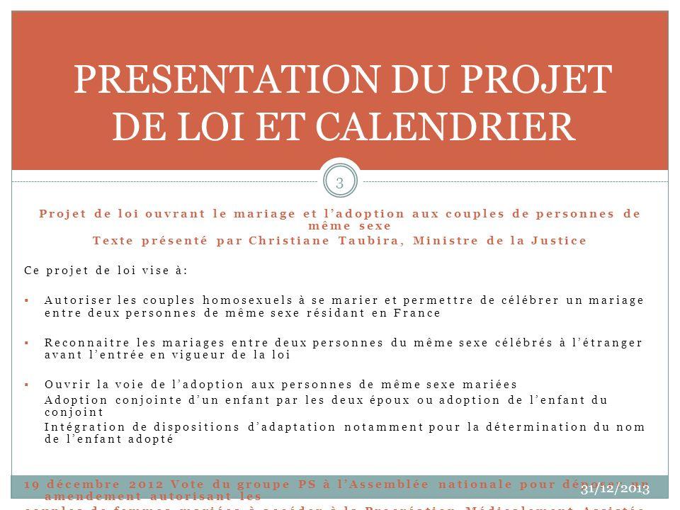 Projet de loi ouvrant le mariage et ladoption aux couples de personnes de même sexe Texte présenté par Christiane Taubira, Ministre de la Justice Ce p