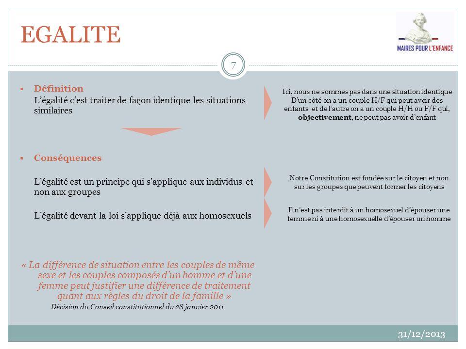 EGALITE 31/12/2013 7 Définition Légalité cest traiter de façon identique les situations similaires Conséquences Légalité est un principe qui sapplique