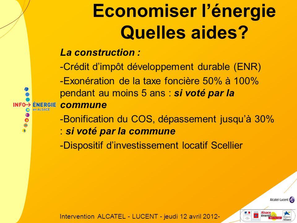 Economiser lénergie Quelles aides? La construction : -Crédit dimpôt développement durable (ENR) -Exonération de la taxe foncière 50% à 100% pendant au