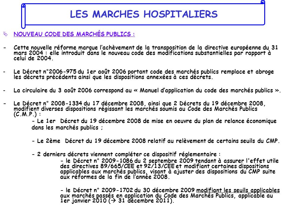 NOUVEAU CODE DES MARCHÉS PUBLICS : -Cette nouvelle réforme marque lachèvement de la transposition de la directive européenne du 31 mars 2004 : elle in