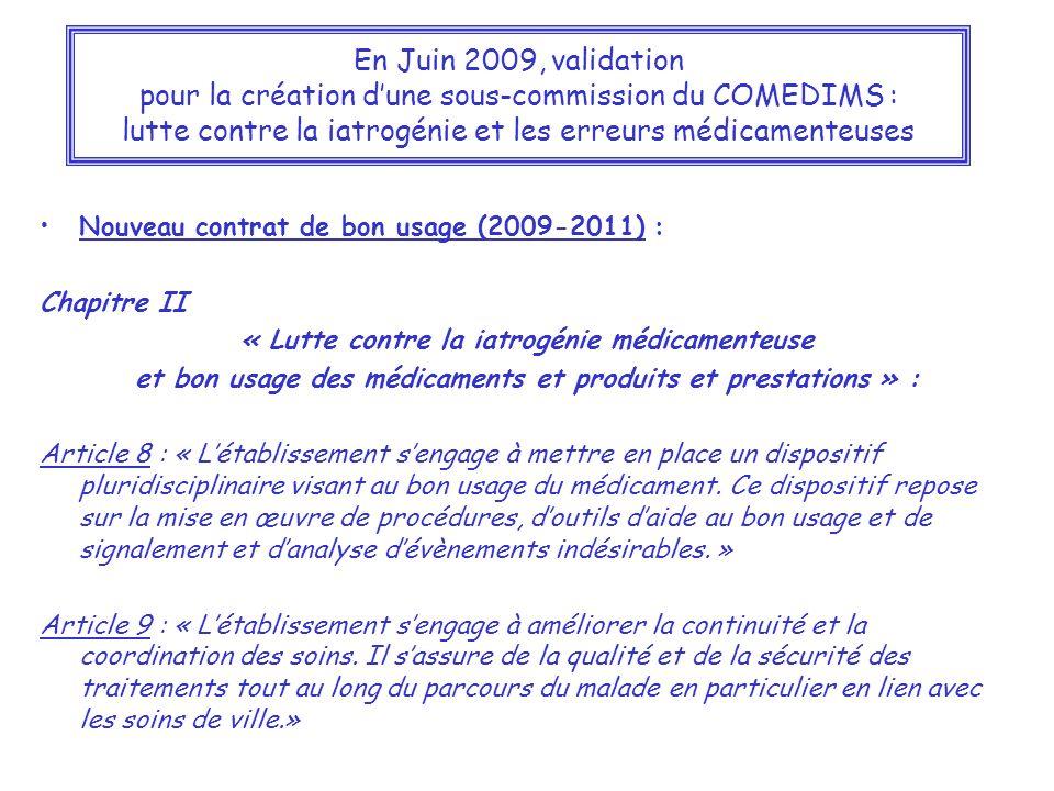 En Juin 2009, validation pour la création dune sous-commission du COMEDIMS : lutte contre la iatrogénie et les erreurs médicamenteuses Nouveau contrat