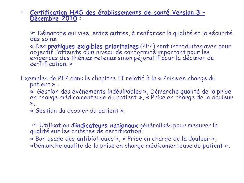 Certification HAS des établissements de santé Version 3 – Décembre 2010 : Démarche qui vise, entre autres, à renforcer la qualité et la sécurité des s