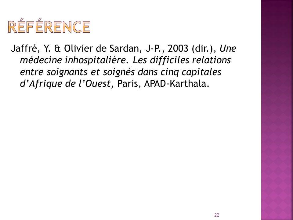 Jaffré, Y. & Olivier de Sardan, J-P., 2003 (dir.), Une médecine inhospitalière. Les difficiles relations entre soignants et soignés dans cinq capitale