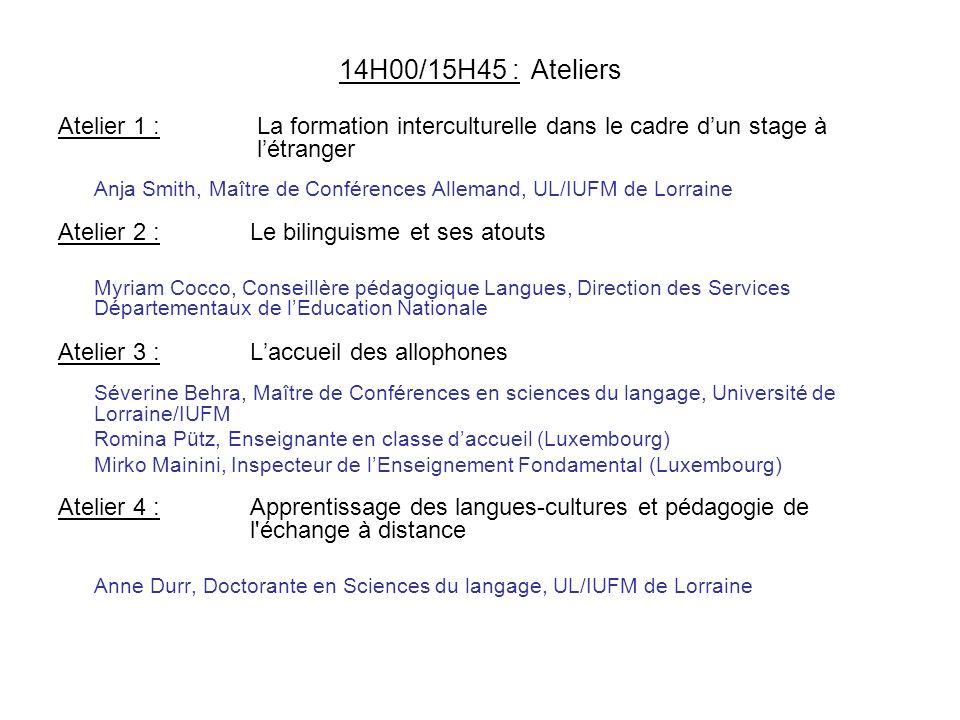 15H45/16H15 : Pause 16H15/17H00 : Synthèse des ateliers & Clôture de la journée Etudiants de Master 2 & Philippe Margeotte
