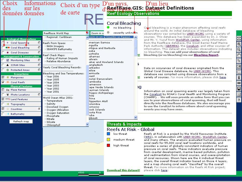 Formaterre 23 et 24 octobre 200614 REEFBASE GIS Choix des données échelles Informations sur les données Choix dun type de carte D'un pays, d'une régio