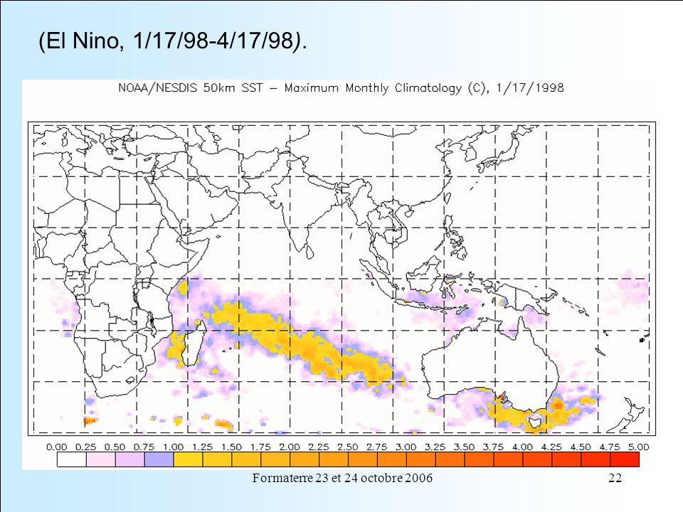 Formaterre 23 et 24 octobre 200622 The Animation of the Great Barrier Reef Bleaching Event (El Nino, 1/17/98-4/17/98).
