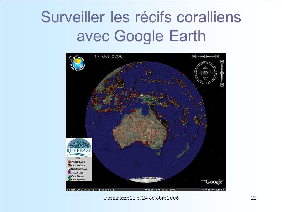 Formaterre 23 et 24 octobre 200623 Surveiller les récifs coralliens avec Google Earth