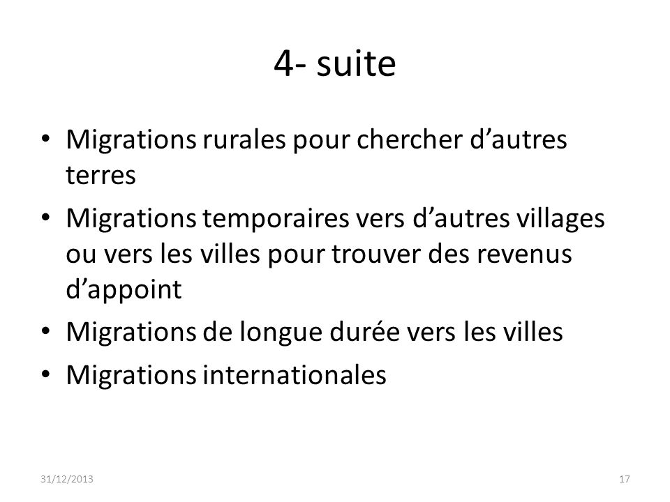 4- suite Migrations rurales pour chercher dautres terres Migrations temporaires vers dautres villages ou vers les villes pour trouver des revenus dapp