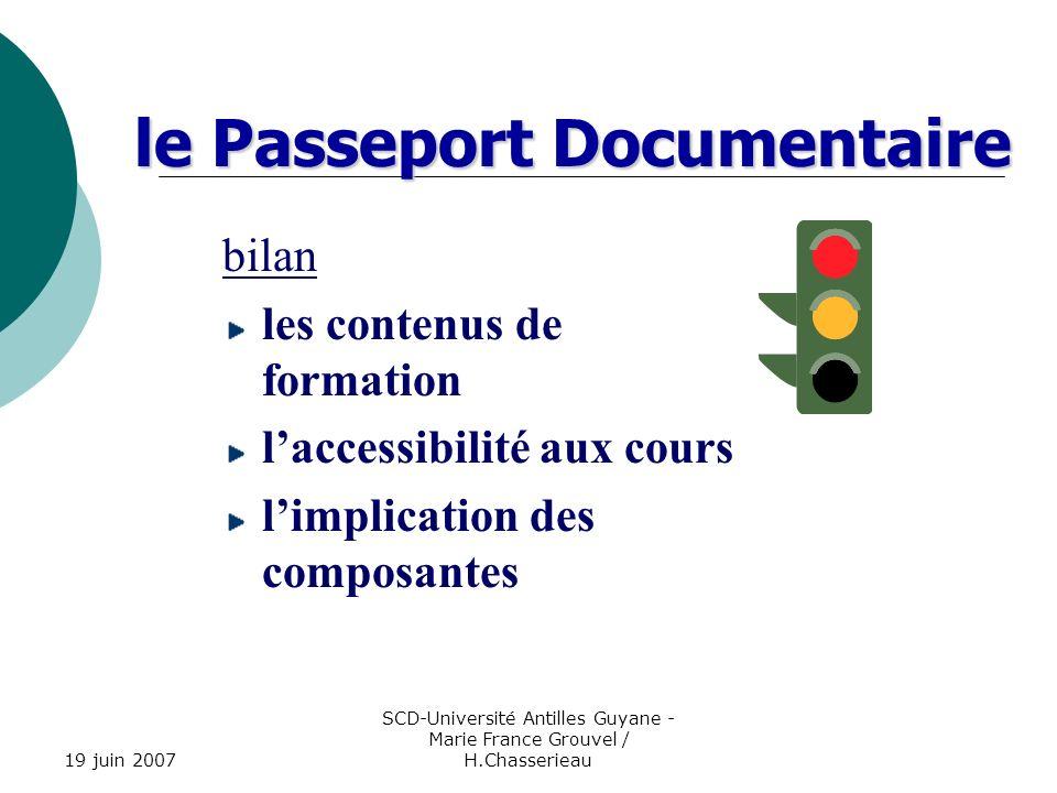 19 juin 2007 SCD-Université Antilles Guyane - Marie France Grouvel / H.Chasserieau le Passeport Documentaire bilan les contenus de formation laccessib