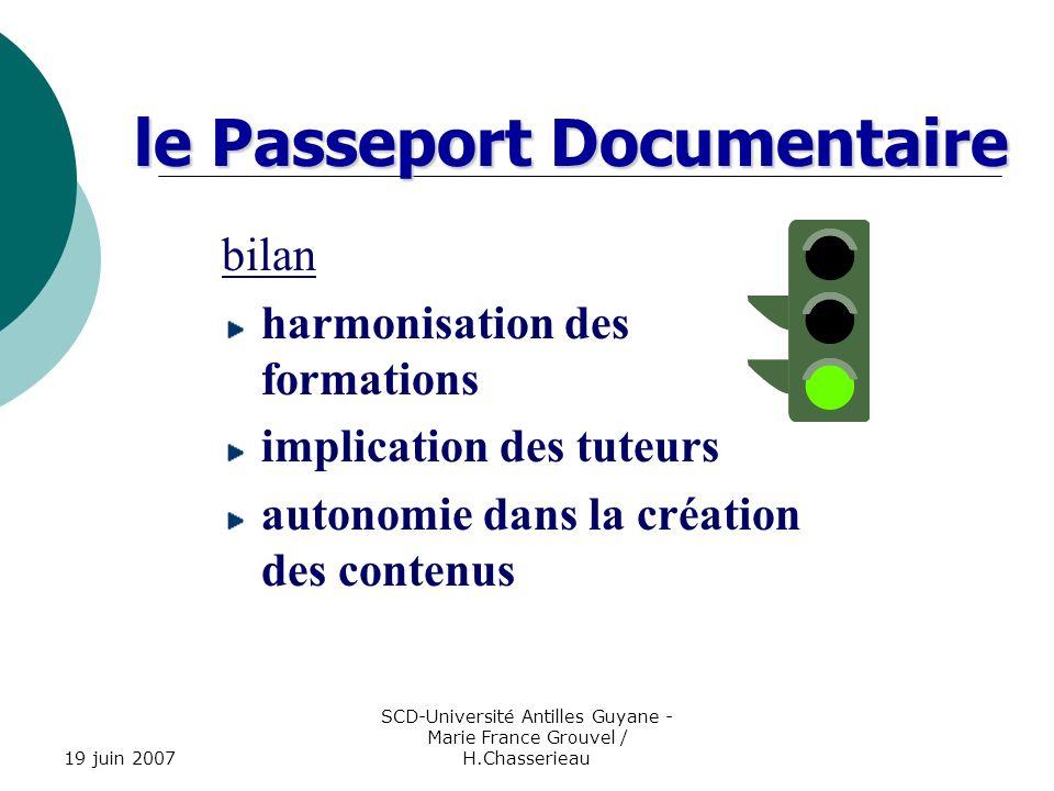19 juin 2007 SCD-Université Antilles Guyane - Marie France Grouvel / H.Chasserieau le Passeport Documentaire bilan harmonisation des formations implic