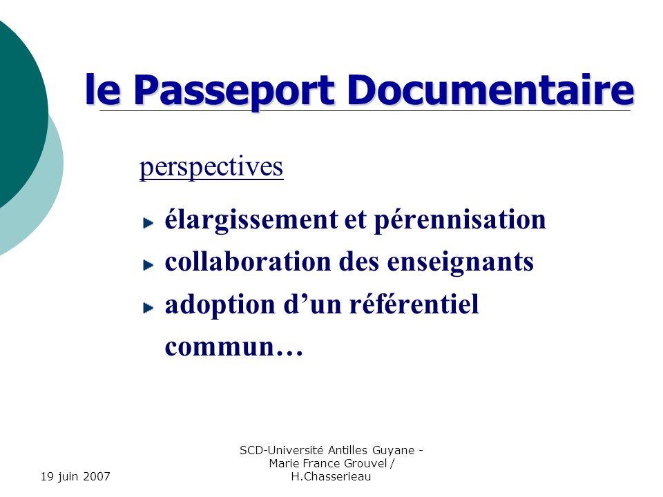 19 juin 2007 SCD-Université Antilles Guyane - Marie France Grouvel / H.Chasserieau le Passeport Documentaire perspectives élargissement et pérennisati