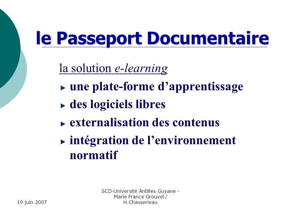 19 juin 2007 SCD-Université Antilles Guyane - Marie France Grouvel / H.Chasserieau le Passeport Documentaire la solution e-learning une plate-forme da