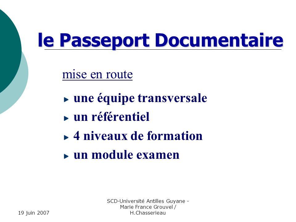 19 juin 2007 SCD-Université Antilles Guyane - Marie France Grouvel / H.Chasserieau le Passeport Documentaire un enseignement encadré une formation inscrite dans les maquettes des tuteurs référents des bibliothécaires