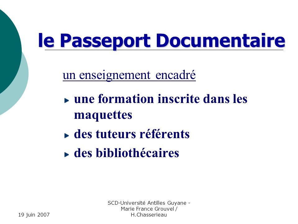 19 juin 2007 SCD-Université Antilles Guyane - Marie France Grouvel / H.Chasserieau le Passeport Documentaire un enseignement encadré une formation ins