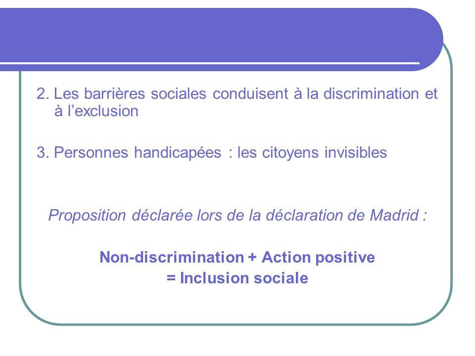 La définition de linclusion est essentielle Trois dimensions de linclusion sont à préciser : * Linclusion physique * Linclusion fonctionnelle * Linclusion sociale