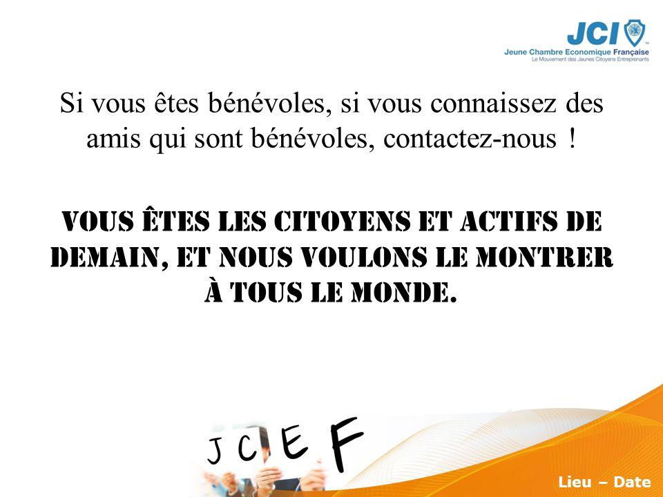 Conférence des Présidents Montargis 2009 Lieu – Date Si vous êtes bénévoles, si vous connaissez des amis qui sont bénévoles, contactez-nous ! Vous ête