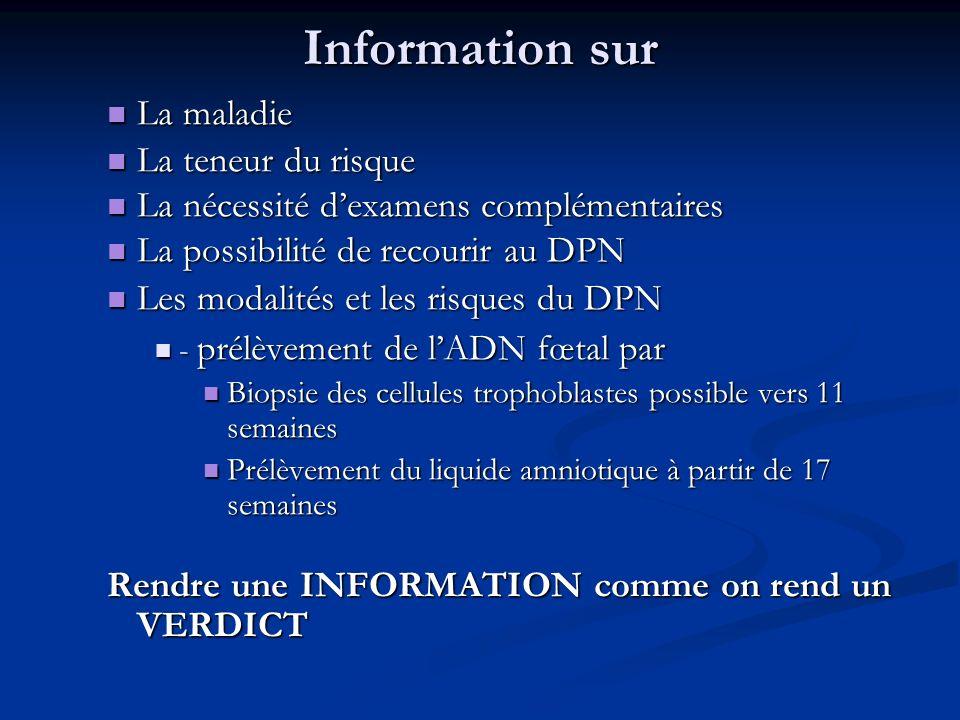 Information sur La maladie La maladie La teneur du risque La teneur du risque La nécessité dexamens complémentaires La nécessité dexamens complémentai