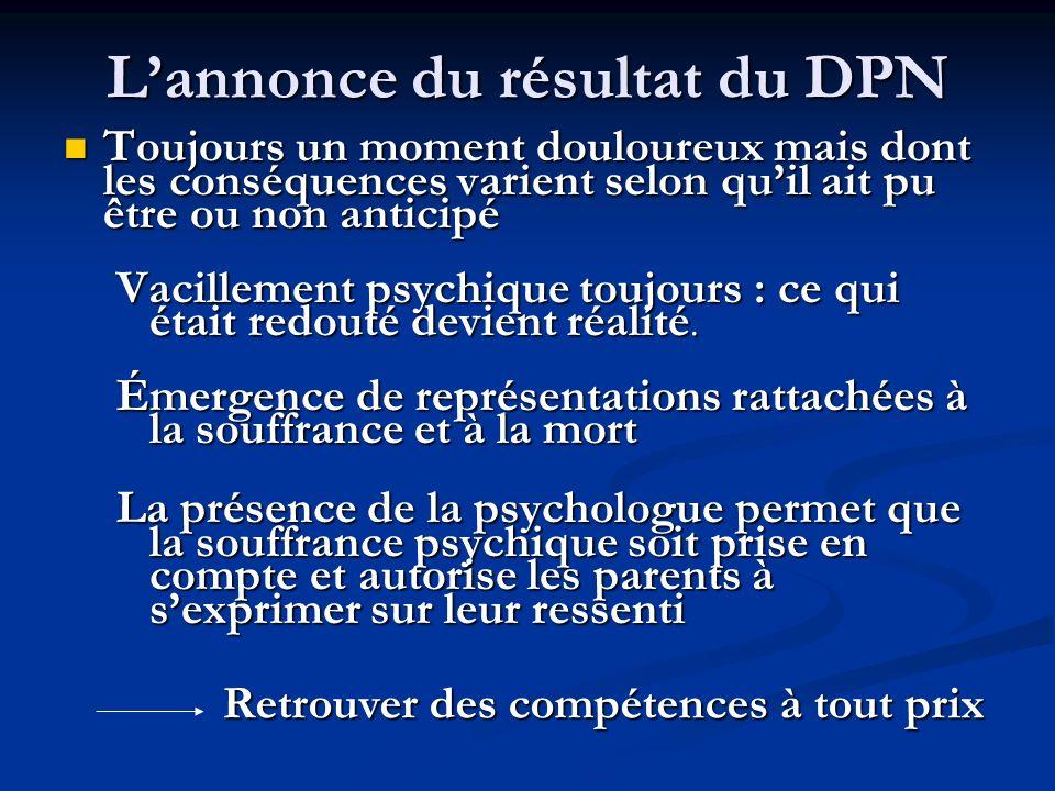 Lannonce du résultat du DPN Toujours un moment douloureux mais dont les conséquences varient selon quil ait pu être ou non anticipé Toujours un moment